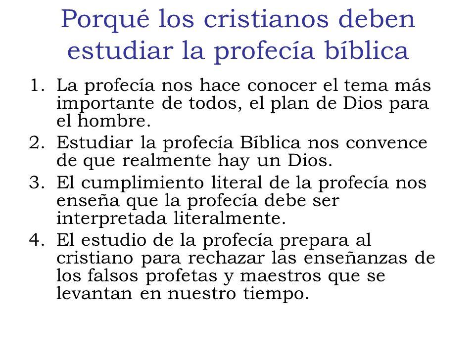 Porqué los cristianos deben estudiar la profecía bíblica 1.La profecía nos hace conocer el tema más importante de todos, el plan de Dios para el hombre.
