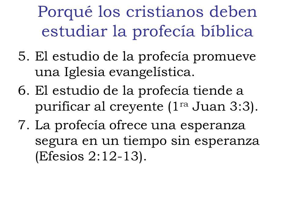 Porqué los cristianos deben estudiar la profecía bíblica 5.El estudio de la profecía promueve una Iglesia evangelística.