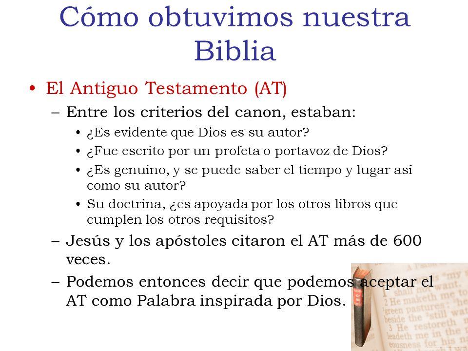 Cómo obtuvimos nuestra Biblia El Antiguo Testamento (AT) –Entre los criterios del canon, estaban: ¿Es evidente que Dios es su autor.