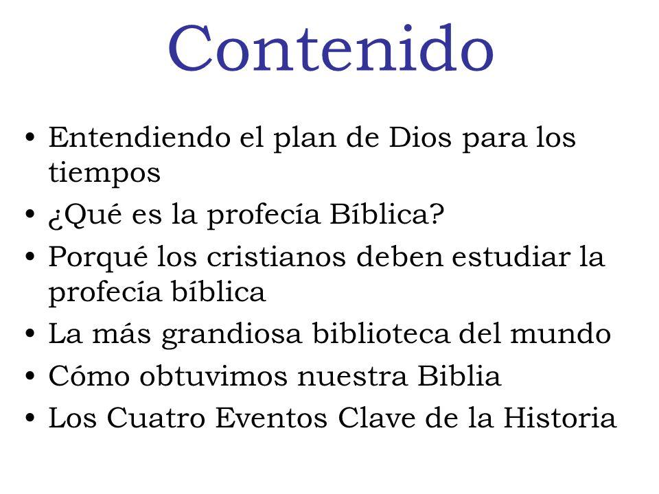 Contenido Entendiendo el plan de Dios para los tiempos ¿Qué es la profecía Bíblica.