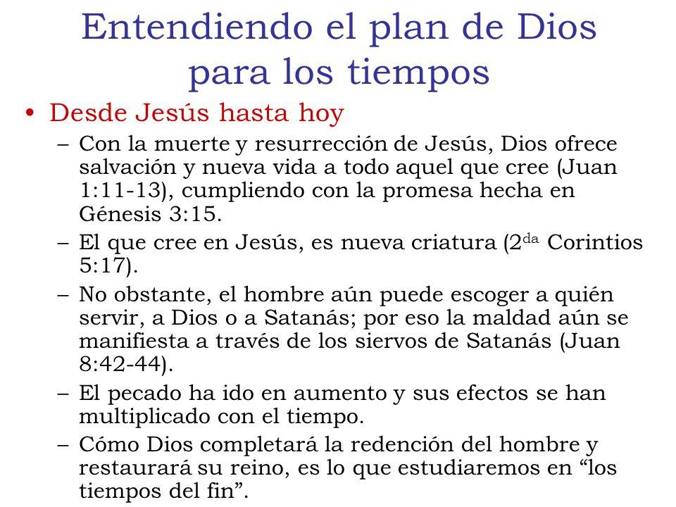 Entendiendo el plan de Dios para los tiempos Desde Jesús hasta hoy –Con la muerte y resurrección de Jesús, Dios ofrece salvación y nueva vida a todo aquel que cree (Juan 1:11-13), cumpliendo con la promesa hecha en Génesis 3:15.