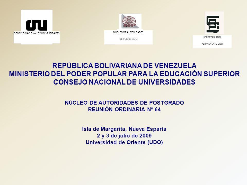 CONSEJO NACIONAL DE UNIVERSIDADES NUCLEO DE AUTORIDADES DE POSTGRADO SECRETARIADO PERMANENTE CNU REPÚBLICA BOLIVARIANA DE VENEZUELA MINISTERIO DEL POD