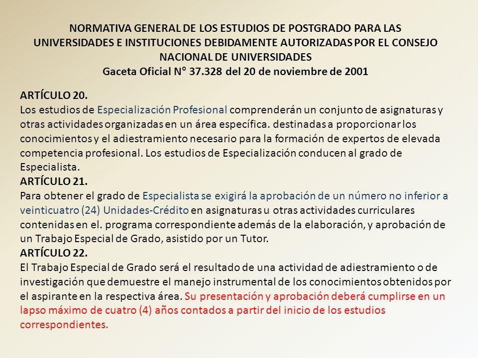NORMATIVA GENERAL DE LOS ESTUDIOS DE POSTGRADO PARA LAS UNIVERSIDADES E INSTITUCIONES DEBIDAMENTE AUTORIZADAS POR EL CONSEJO NACIONAL DE UNIVERSIDADES
