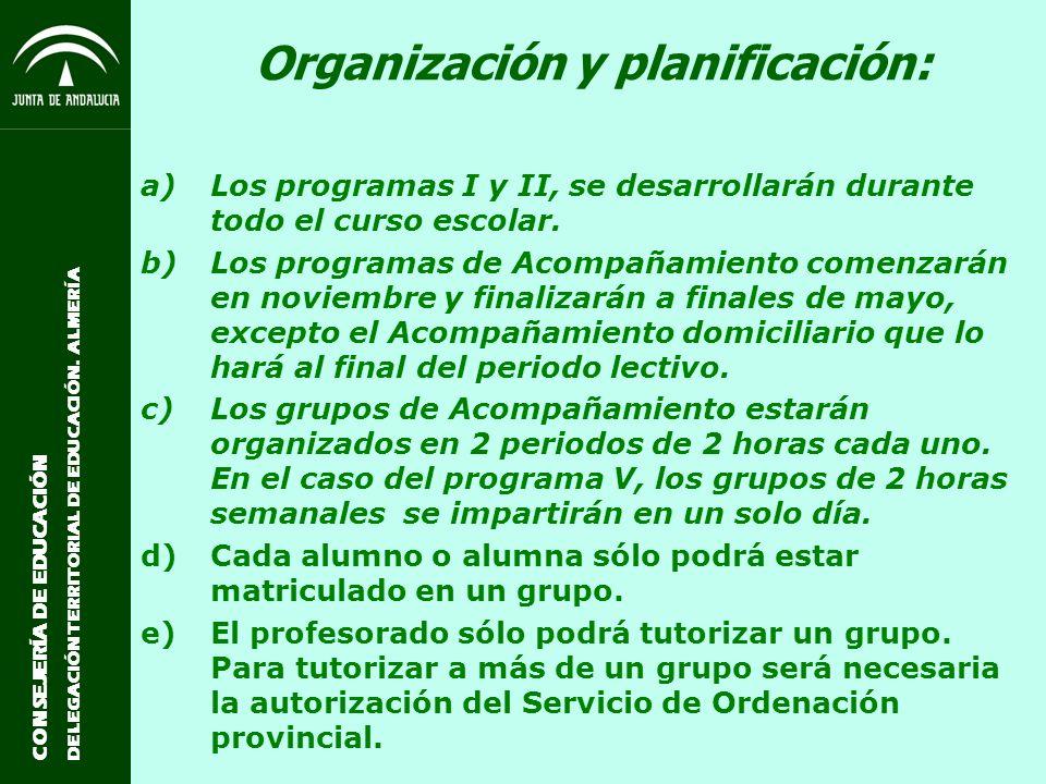 CONSEJERÍA DE EDUCACIÓN DELEGACIÓN TERRITORIAL DE EDUCACIÓN. ALMERÍA Organización y planificación: a)Los programas I y II, se desarrollarán durante to