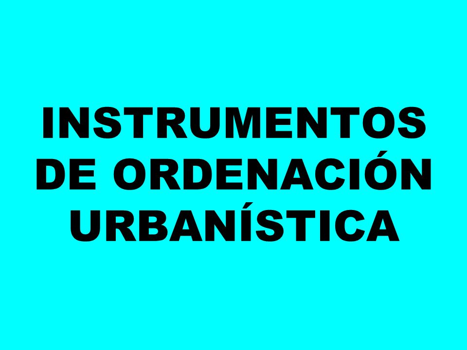 Normas Técnicas del Planeamiento Urbanístico.¿SON INSTRUMENTOS DE ORDENACIÓN.