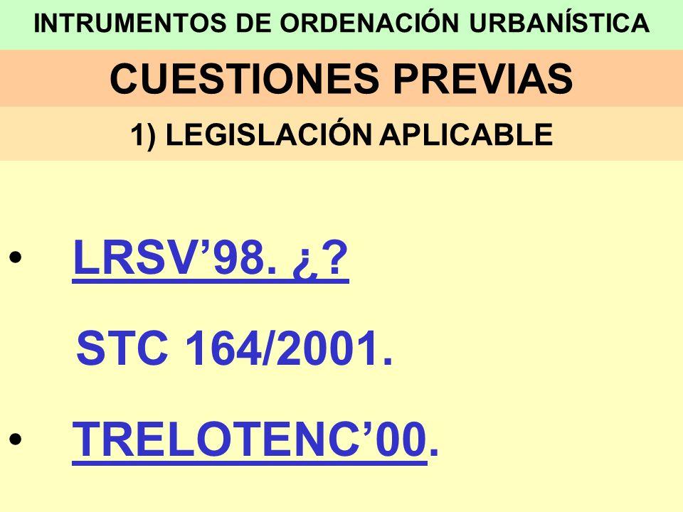 LOS INSTRUMENTOS DE ORDENACIÓN URBANÍSTICA EN EL TRELOTENC00 1.- DENOMINACIÓN 2.- DESAPARICIÓN DE LAS NN.SS.