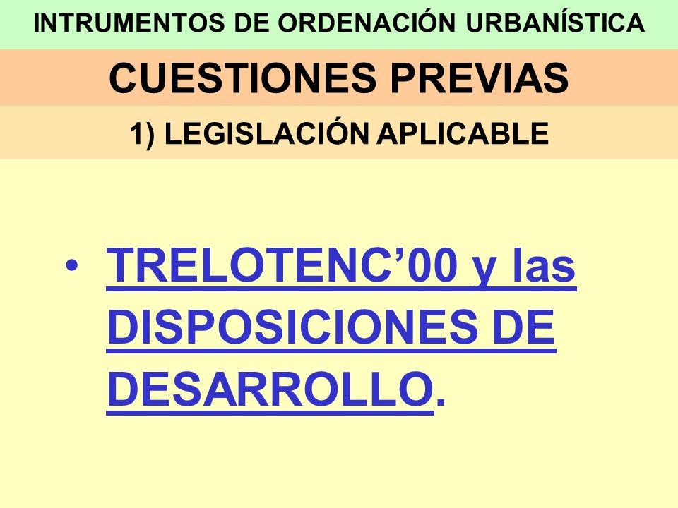 LOS INSTRUMENTOS DE ORDENACIÓN URBANÍSTICA EN EL TRELOTENC00 1.- DENOMINACIÓN INSTRUMENTOS DE PLANEAMIENTO URBANÍSTICO B) PLANES DE DESARROLLO: B1) PLAN ESPECIAL DE ORDENACIÓN