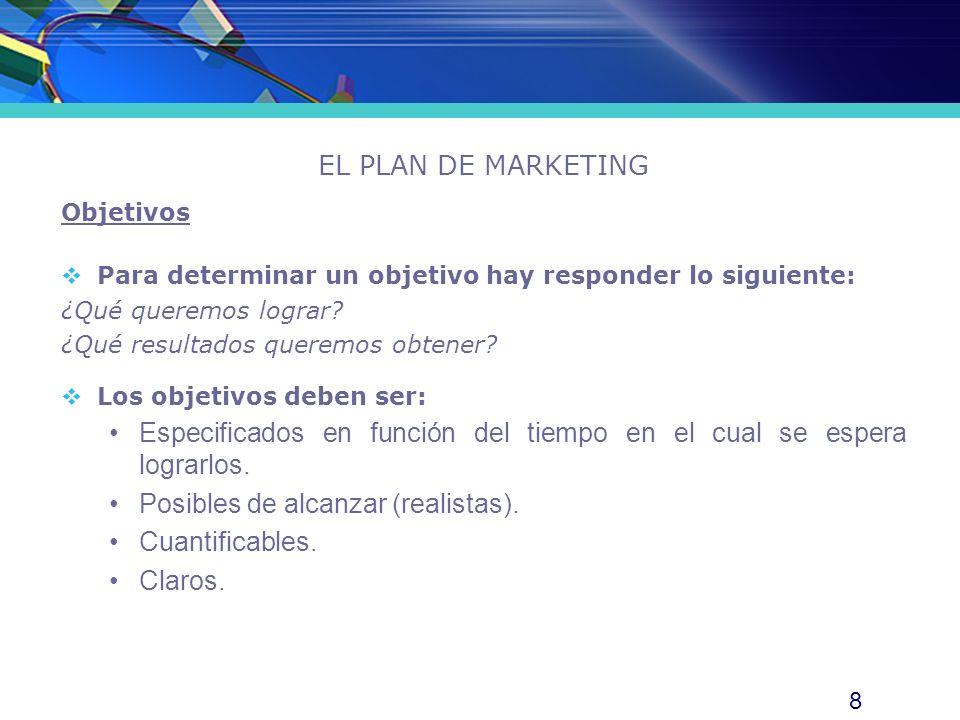 9 EL PLAN DE MARKETING Objetivos Obtener ingresos de S/.