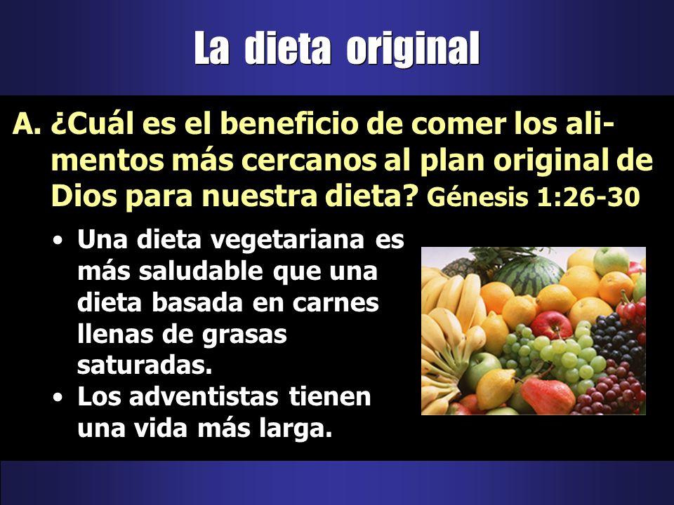 La dieta original Una dieta vegetariana es más saludable que una dieta basada en carnes llenas de grasas saturadas. Los adventistas tienen una vida má