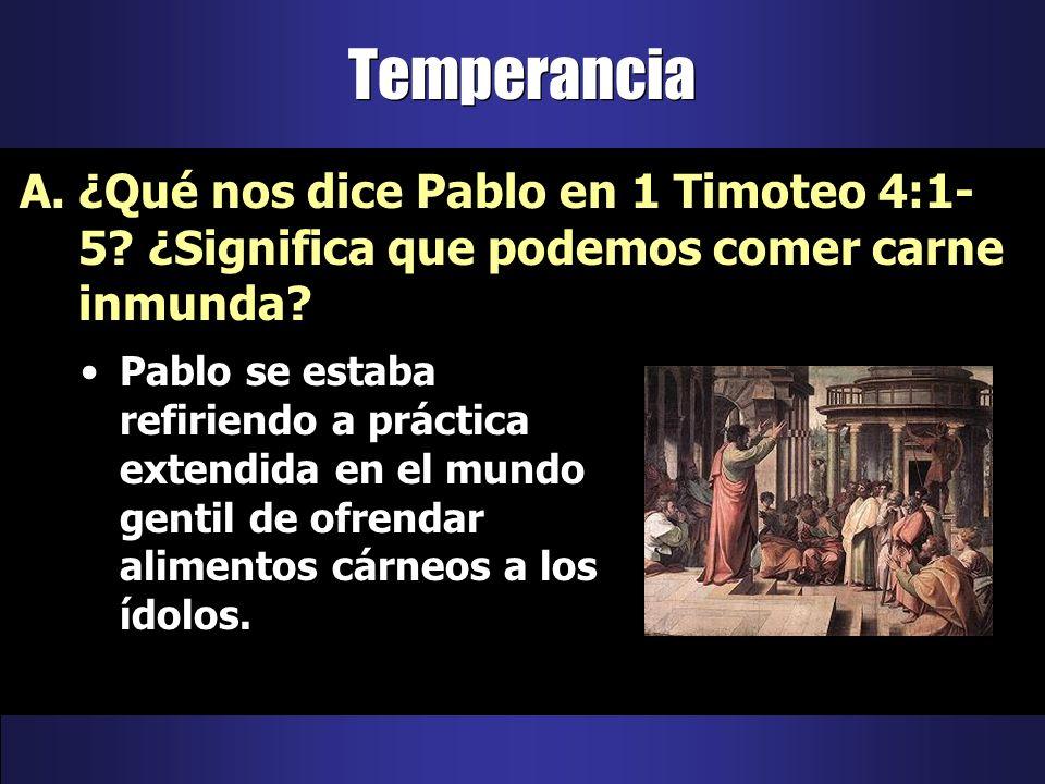 Pablo se estaba refiriendo a práctica extendida en el mundo gentil de ofrendar alimentos cárneos a los ídolos. A.¿Qué nos dice Pablo en 1 Timoteo 4:1-