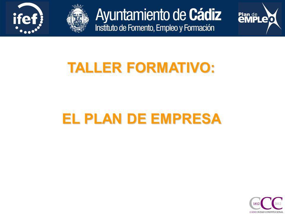 TALLER FORMATIVO: EL PLAN DE EMPRESA