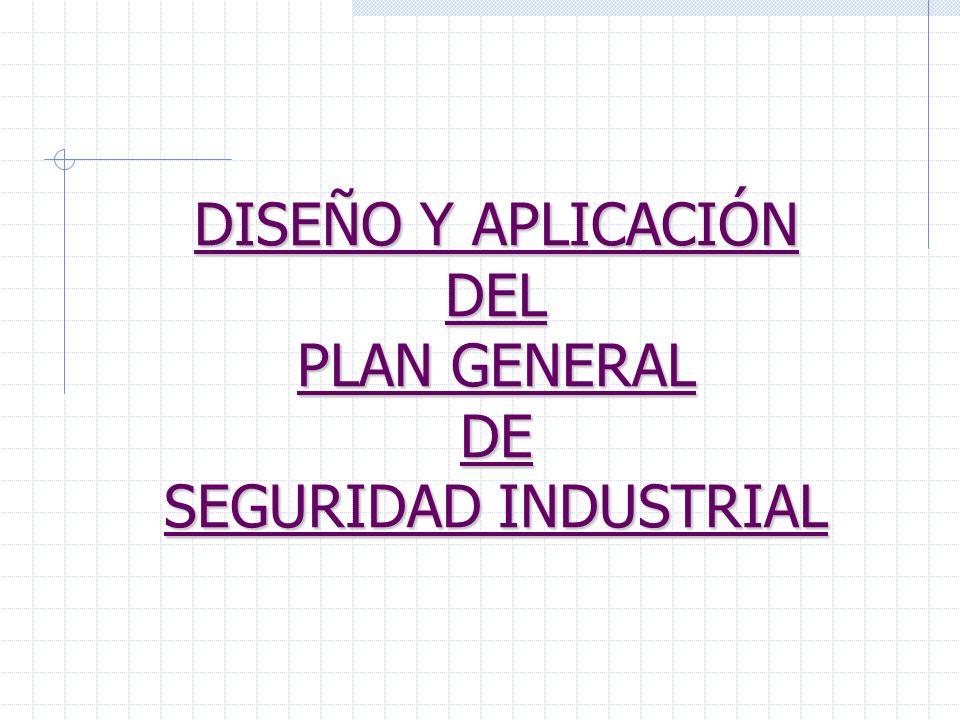 DISEÑO Y APLICACIÓN DEL PLAN GENERAL DE SEGURIDAD INDUSTRIAL