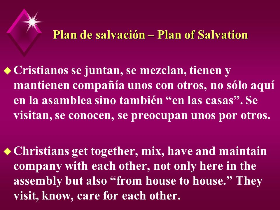 Plan de salvación – Plan of Salvation u Cristianos se juntan, se mezclan, tienen y mantienen compañía unos con otros, no sólo aquí en la asamblea sino