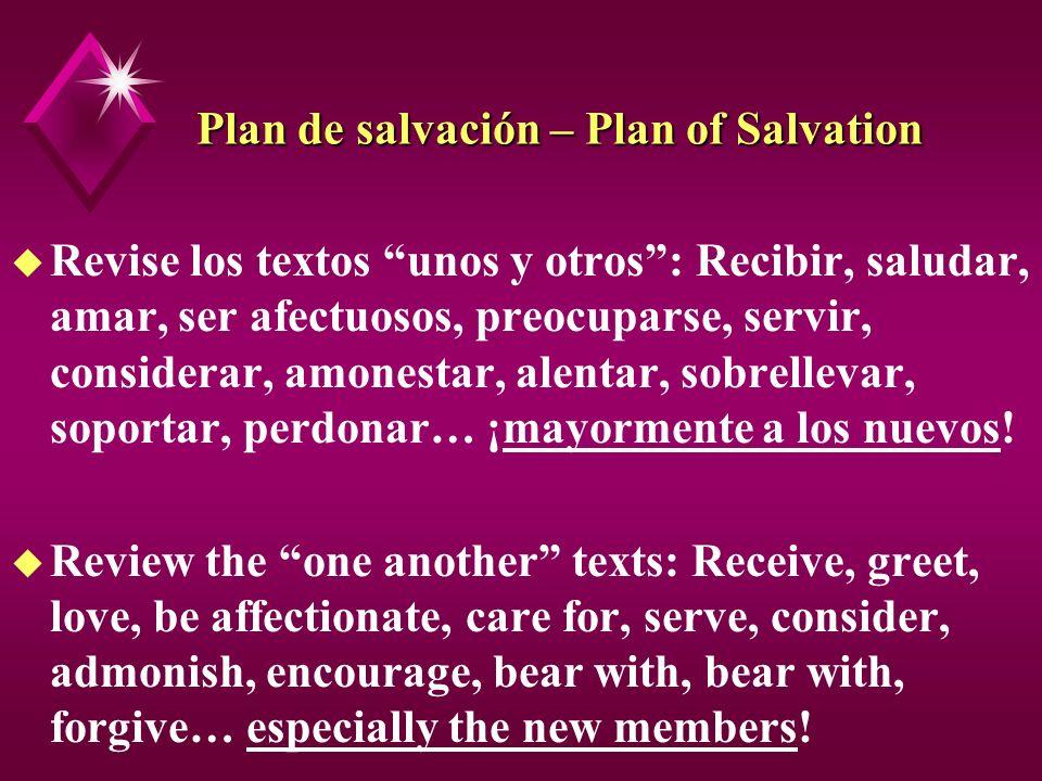 Plan de salvación – Plan of Salvation u Revise los textos unos y otros: Recibir, saludar, amar, ser afectuosos, preocuparse, servir, considerar, amone