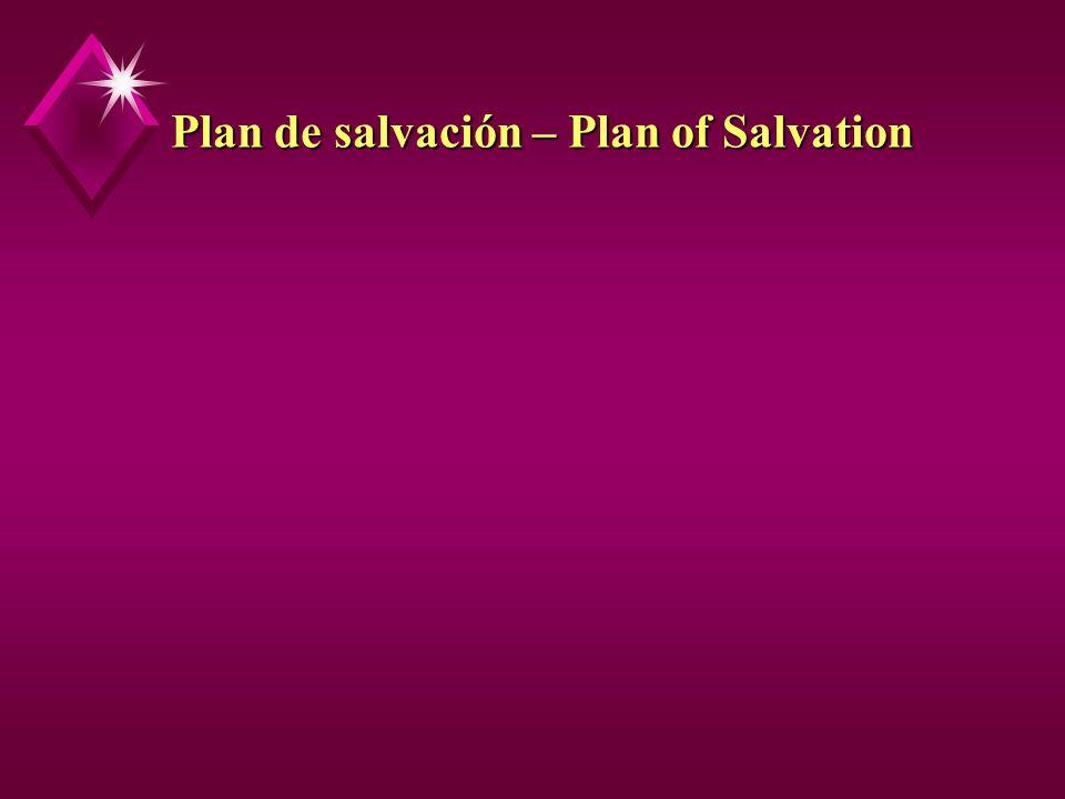Plan de salvación – Plan of Salvation
