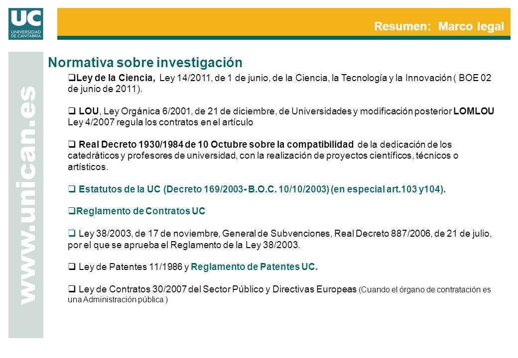 www.unican.es Resumen: Marco legal Ley de la Ciencia, Ley 14/2011, de 1 de junio, de la Ciencia, la Tecnología y la Innovación ( BOE 02 de junio de 20