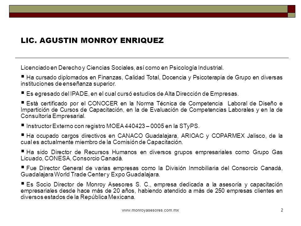 www.monroyasesores.com.mx2 Licenciado en Derecho y Ciencias Sociales, así como en Psicología Industrial. Ha cursado diplomados en Finanzas, Calidad To