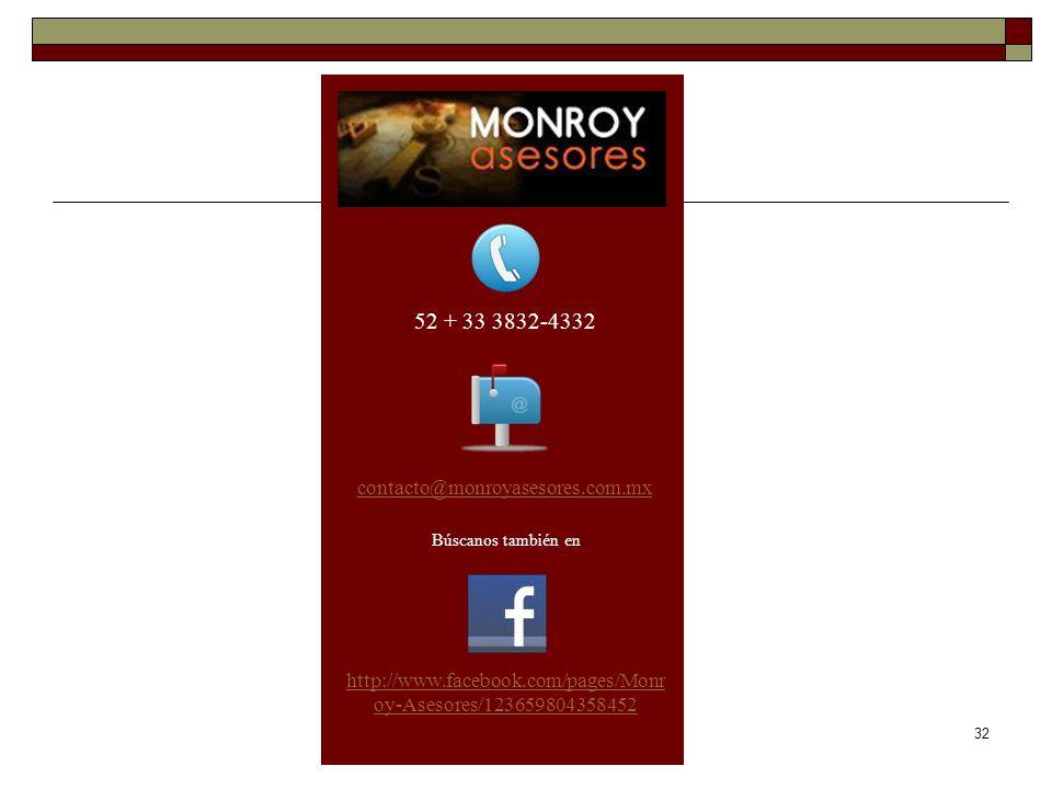 32 52 + 33 3832-4332 contacto@monroyasesores.com.mx Búscanos también en : http://www.facebook.com/pages/Monr oy-Asesores/123659804358452