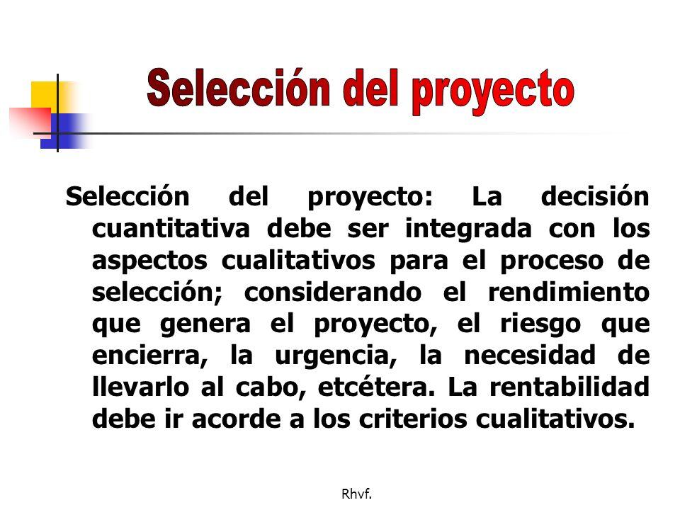 Rhvf.Se consideran los valores obtenidos por cada proyecto en PRC, TRC, VAN y TIR.
