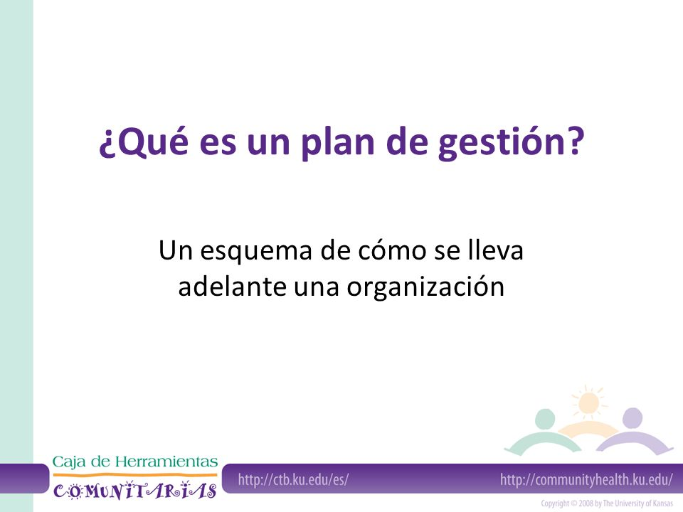 ¿Qué es un plan de gestión Un esquema de cómo se lleva adelante una organización