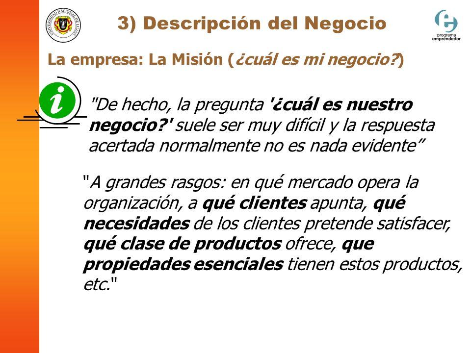 3) Descripción del Negocio La empresa: La Misión (¿cuál es mi negocio?)