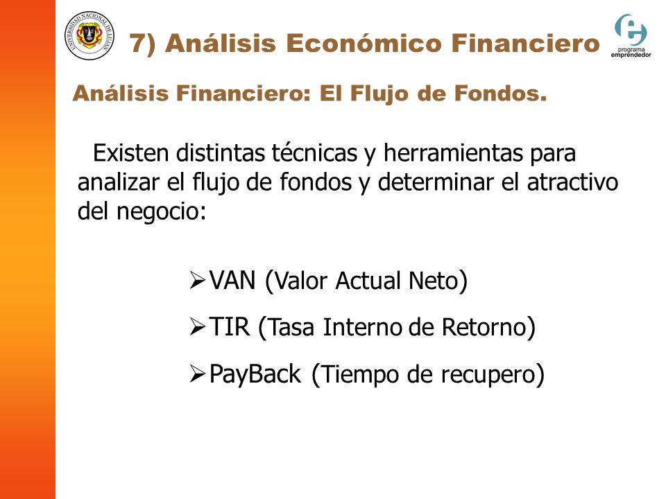Análisis Financiero: El Flujo de Fondos. 7) Análisis Económico Financiero Existen distintas técnicas y herramientas para analizar el flujo de fondos y
