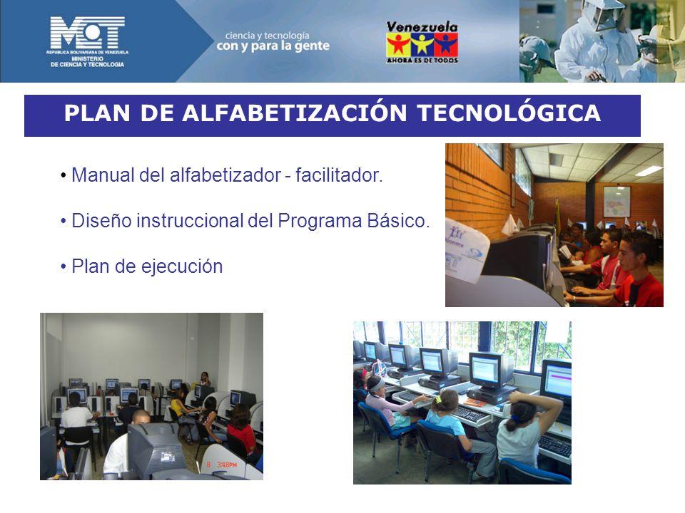 PLAN DE ALFABETIZACIÓN TECNOLÓGICA Manual del alfabetizador - facilitador. Diseño instruccional del Programa Básico. Plan de ejecución