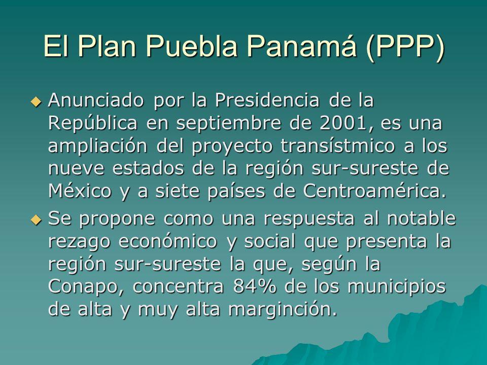 El Plan Puebla Panamá (PPP) Anunciado por la Presidencia de la República en septiembre de 2001, es una ampliación del proyecto transístmico a los nuev