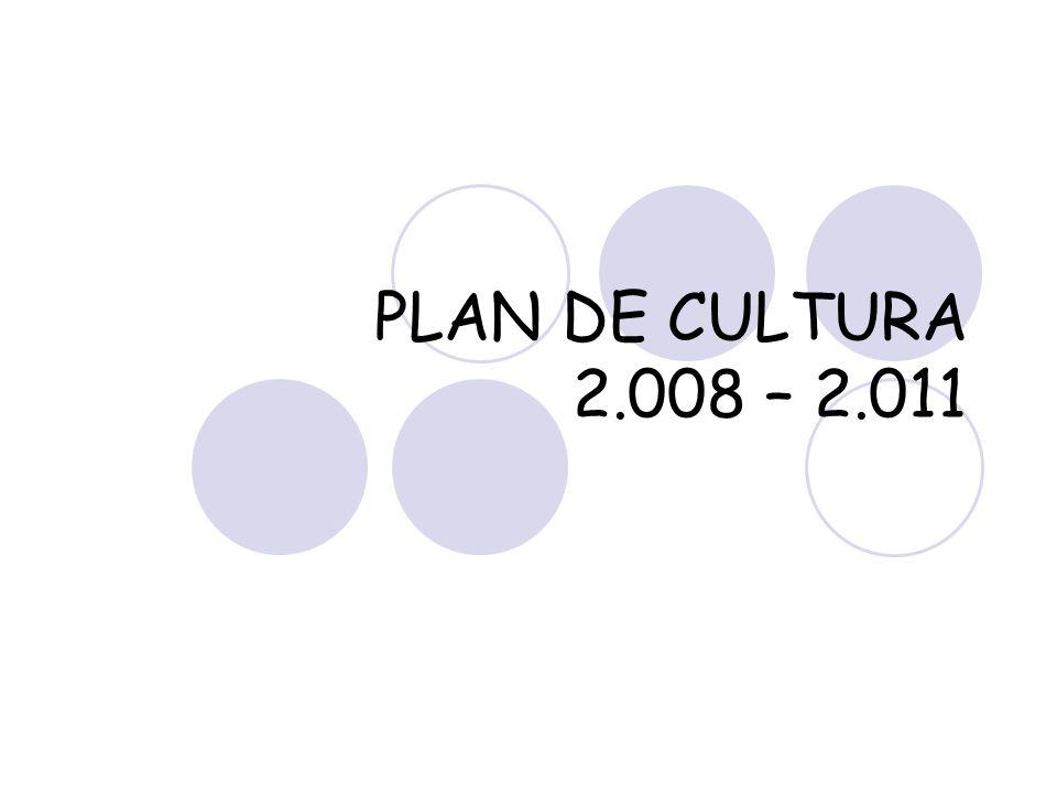PLAN DE CULTURA 2.008 – 2.011