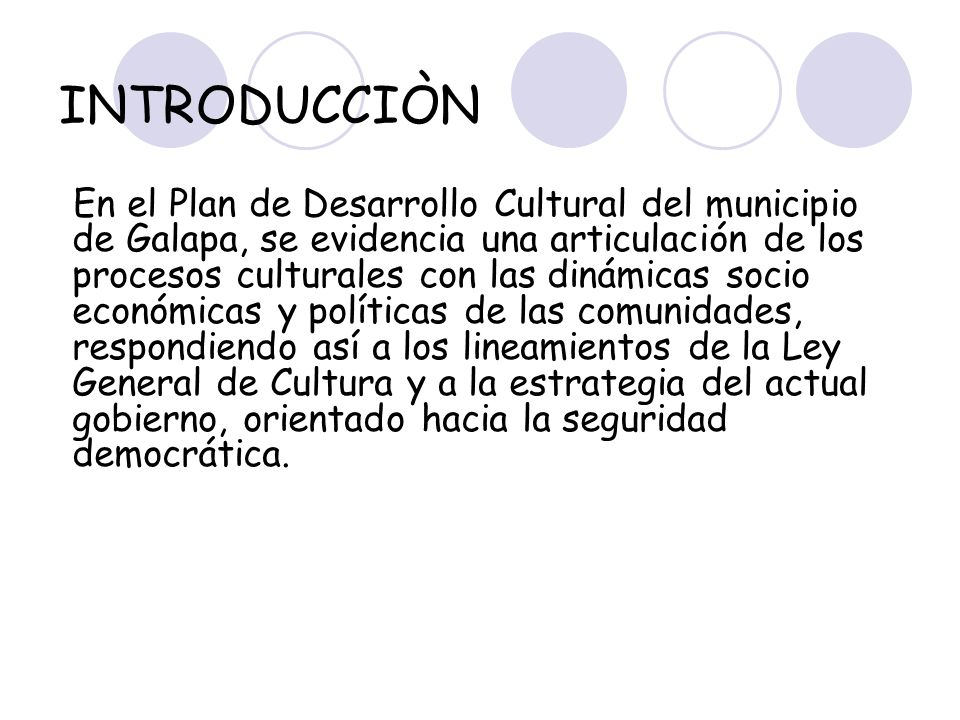 En el Plan de Desarrollo Cultural del municipio de Galapa, se evidencia una articulación de los procesos culturales con las dinámicas socio económicas