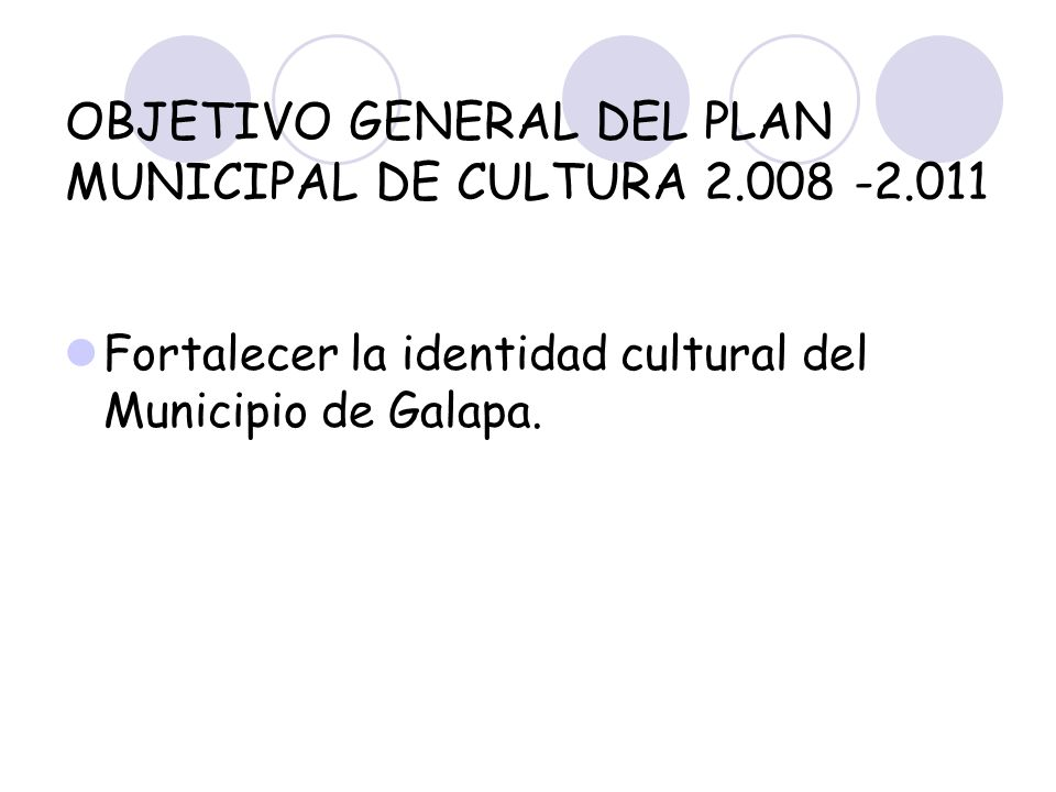 La Plazoleta 2.008 - 2.010 Objetivo Contribuir con el posicionamiento turístico del Municipio de Galapa a nivel local y Departamental.
