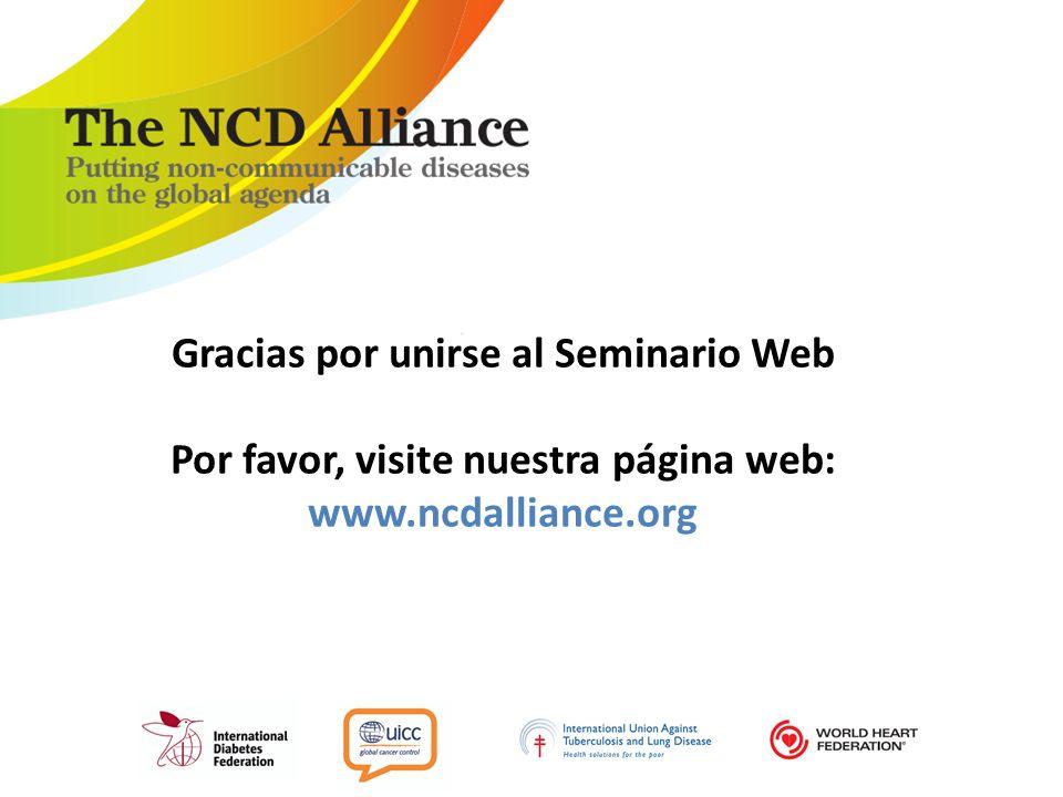 . Gracias por unirse al Seminario Web Por favor, visite nuestra página web: www.ncdalliance.org