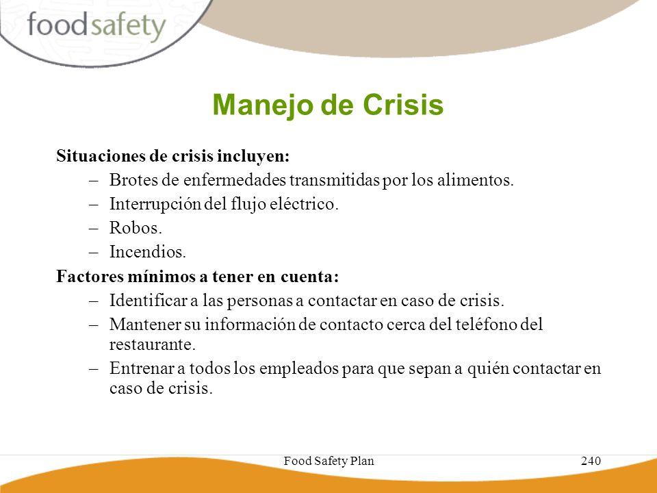 Food Safety Plan240 Manejo de Crisis Situaciones de crisis incluyen: –Brotes de enfermedades transmitidas por los alimentos. –Interrupción del flujo e