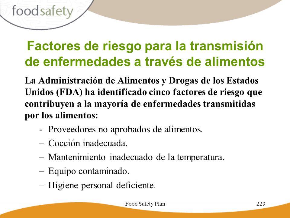 Food Safety Plan229 Factores de riesgo para la transmisión de enfermedades a través de alimentos La Administración de Alimentos y Drogas de los Estado