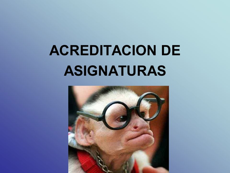 ACREDITACION DE ASIGNATURAS