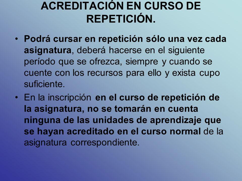 ACREDITACIÓN EN CURSO DE REPETICIÓN.