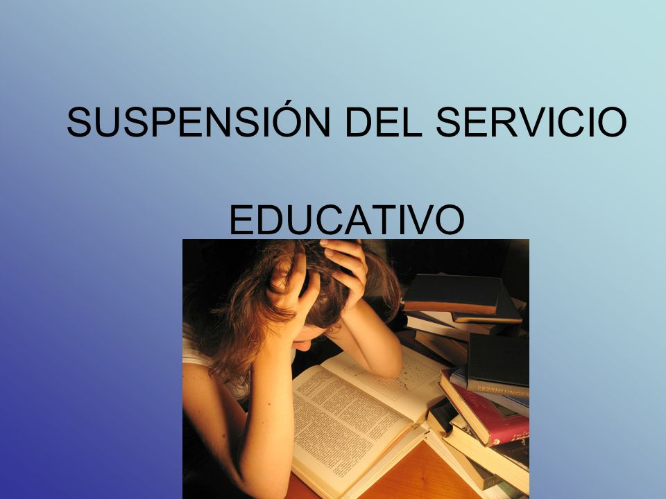 SUSPENSIÓN DEL SERVICIO EDUCATIVO