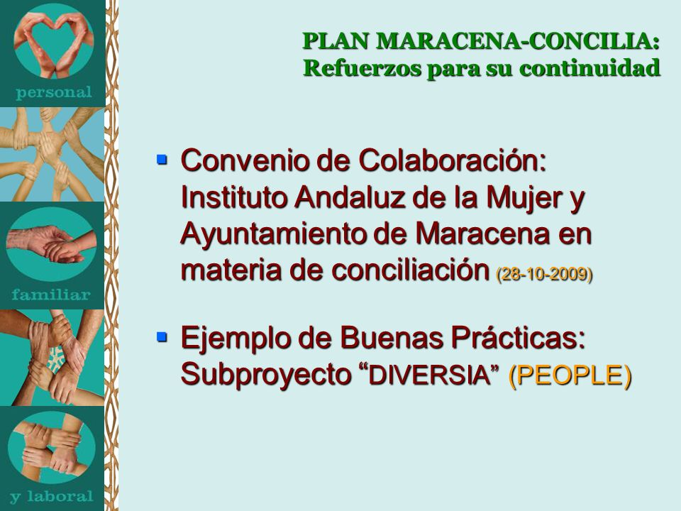 PLAN MARACENA-CONCILIA: Refuerzos para su continuidad Convenio de Colaboración: Instituto Andaluz de la Mujer y Ayuntamiento de Maracena en materia de