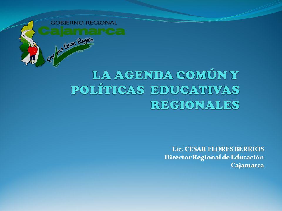 Lic. CESAR FLORES BERRIOS Director Regional de Educación Cajamarca
