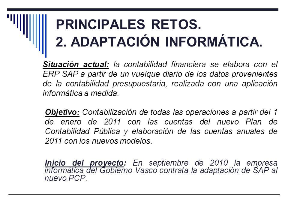 PRINCIPALES RETOS. 2. ADAPTACIÓN INFORMÁTICA. Inicio del proyecto: En septiembre de 2010 la empresa informática del Gobierno Vasco contrata la adaptac