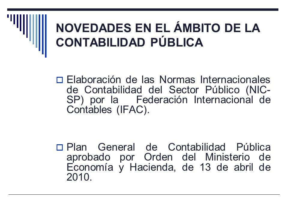 NOVEDADES EN EL ÁMBITO DE LA CONTABILIDAD PÚBLICA Elaboración de las Normas Internacionales de Contabilidad del Sector Público (NIC- SP) por la Federa
