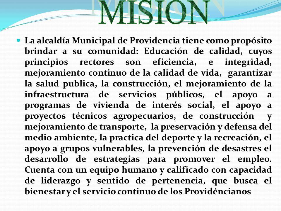 La alcaldía Municipal de Providencia tiene como propósito brindar a su comunidad: Educación de calidad, cuyos principios rectores son eficiencia, e in