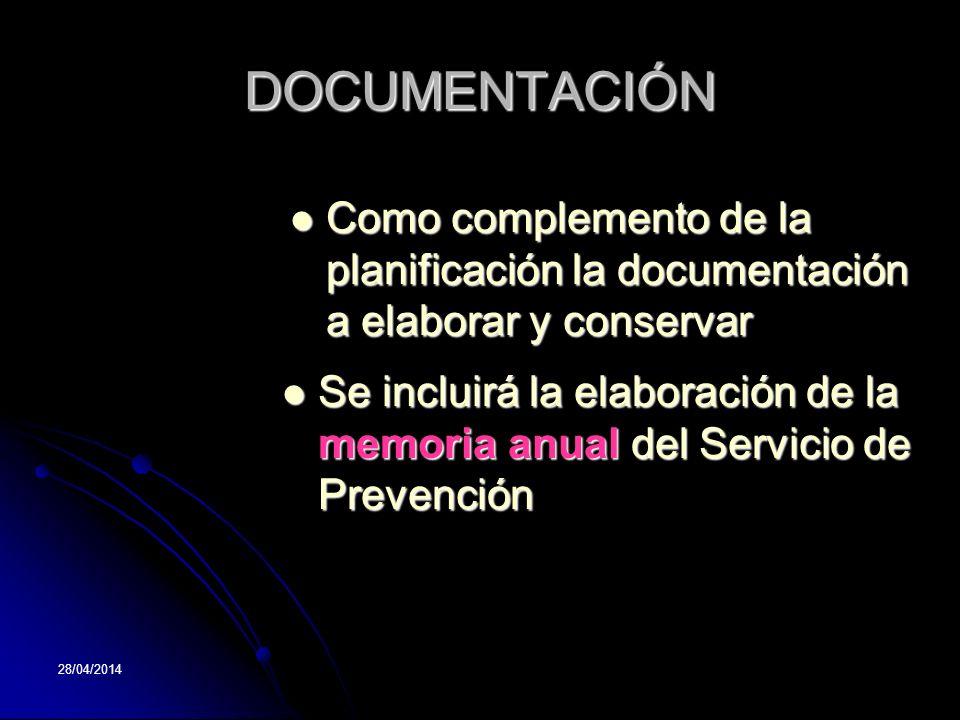 28/04/2014 DOCUMENTACIÓN Como complemento de la planificación la documentación a elaborar y conservar Como complemento de la planificación la document