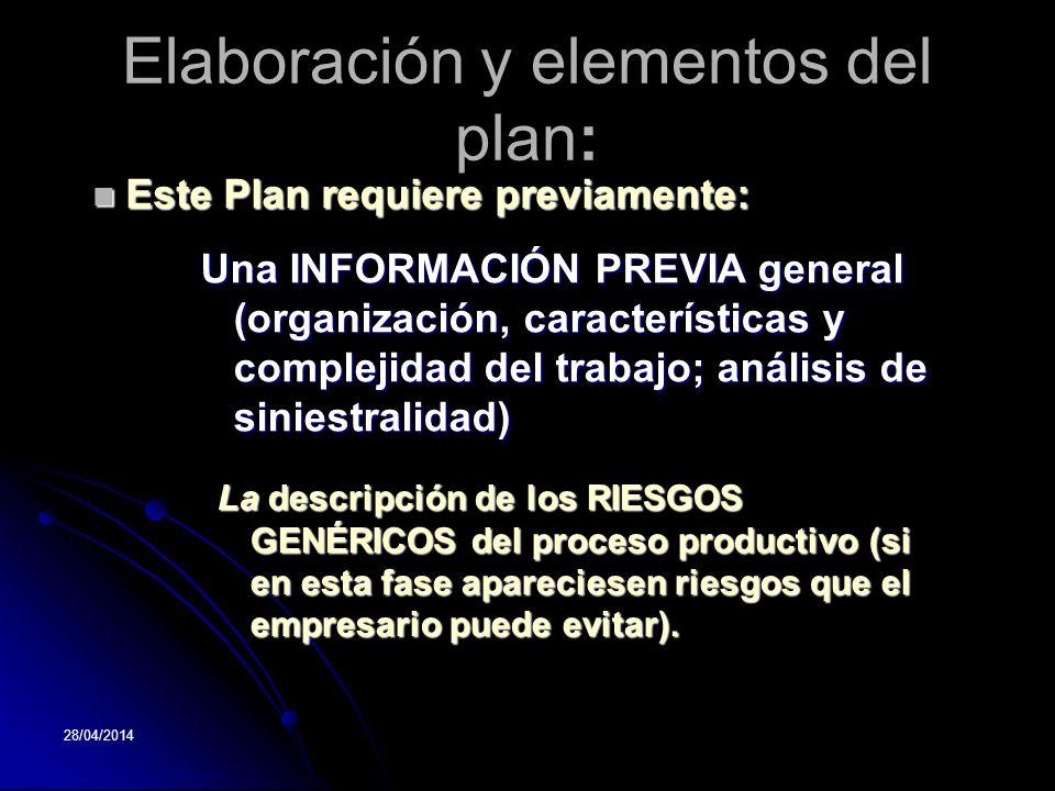 28/04/2014 Elaboración y elementos del plan: La descripción de los RIESGOS GENÉRICOS del proceso productivo (si en esta fase apareciesen riesgos que e