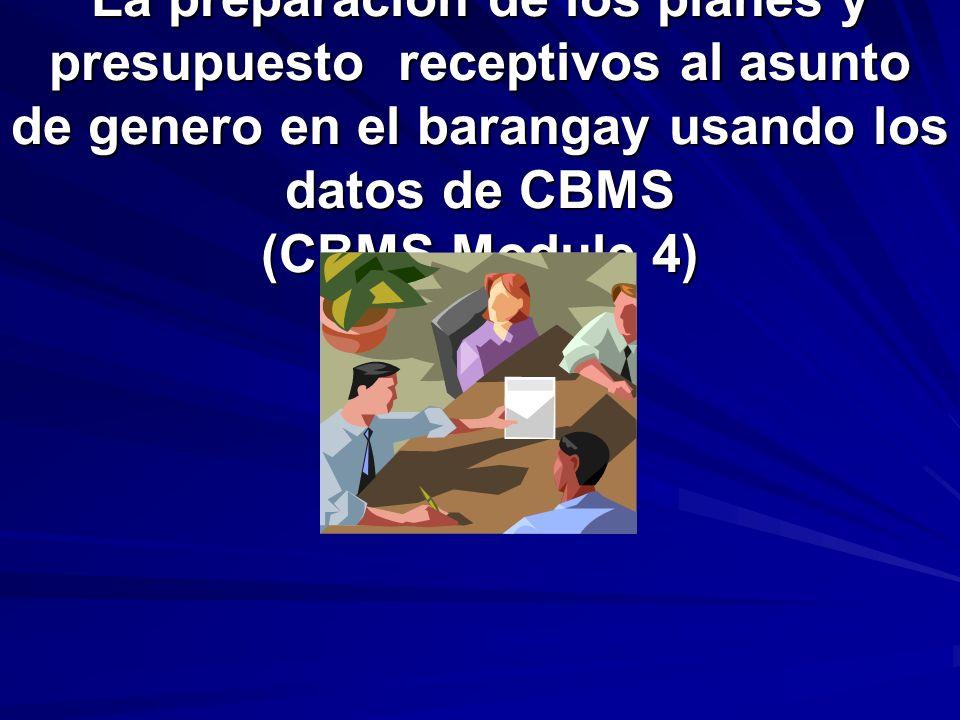 La preparación de los planes y presupuesto receptivos al asunto de genero en el barangay usando los datos de CBMS (CBMS Module 4)