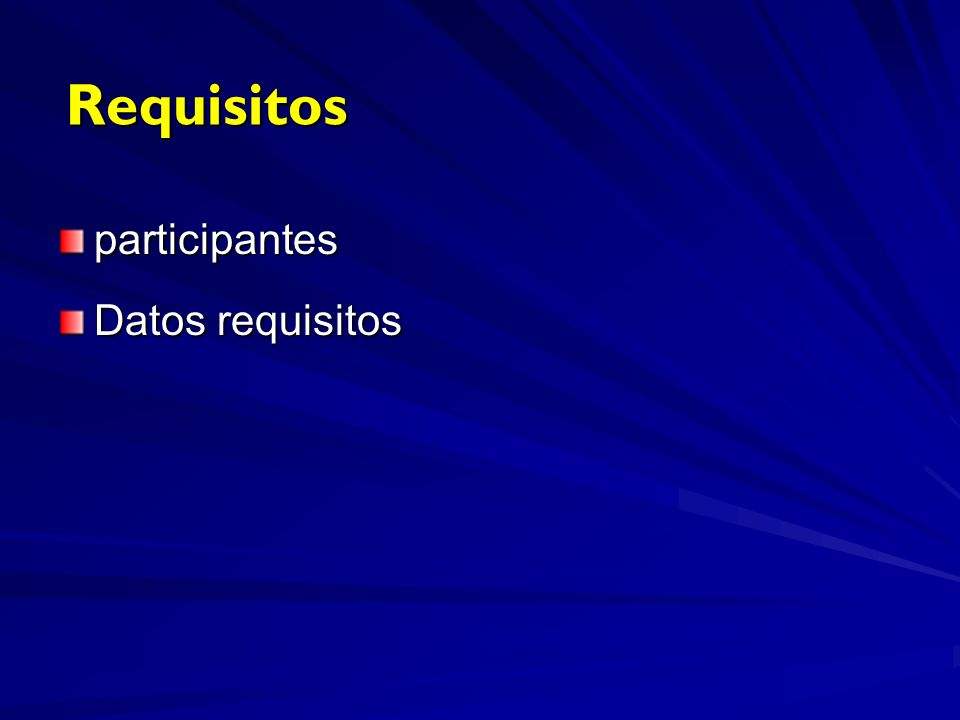 participantes Datos requisitos Requisitos