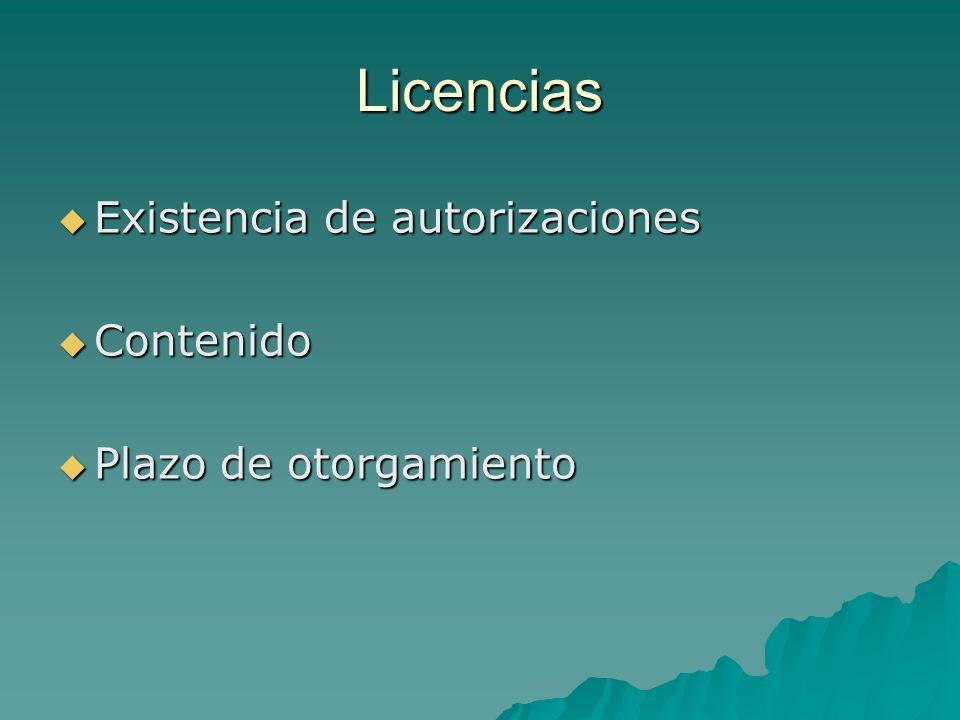 Licencias Existencia de autorizaciones Existencia de autorizaciones Contenido Contenido Plazo de otorgamiento Plazo de otorgamiento
