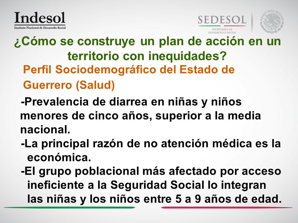 Perfil Sociodemográfico del Estado de Guerrero (Salud) -Prevalencia de diarrea en niñas y niños menores de cinco años, superior a la media nacional. -