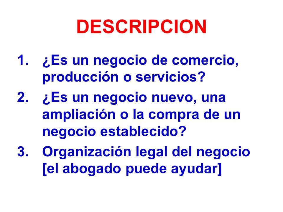 DESCRIPCION 1.¿Es un negocio de comercio, producción o servicios.