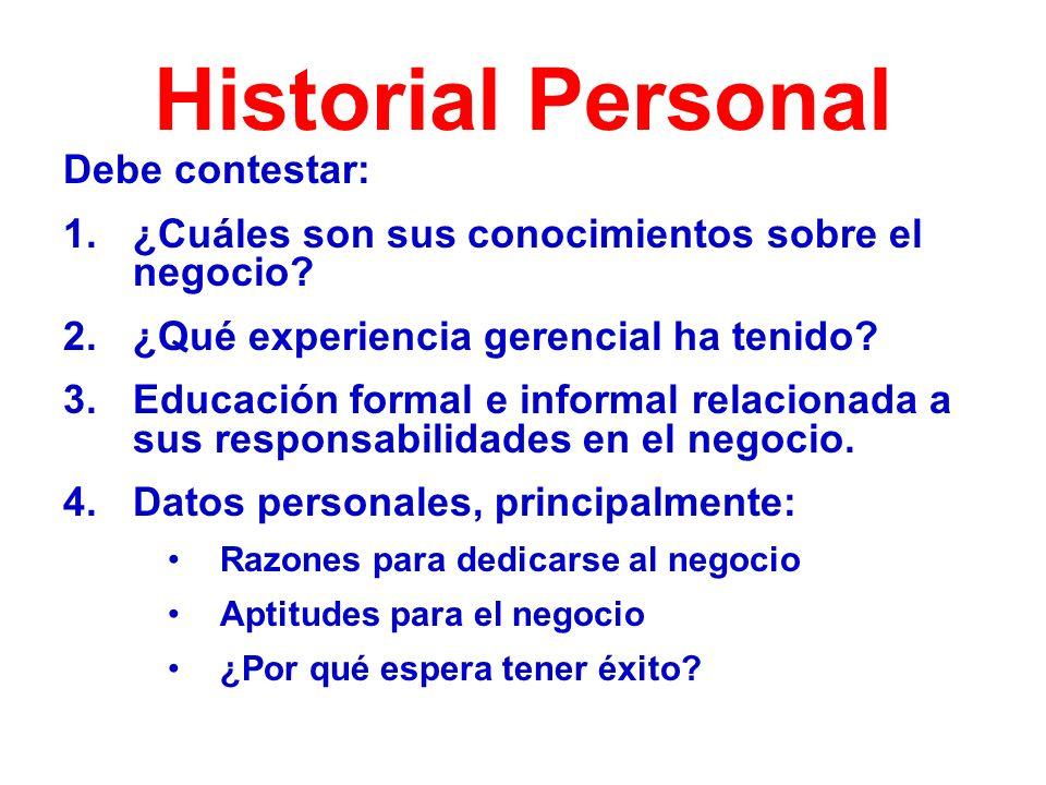 Historial Personal Debe contestar: 1.¿Cuáles son sus conocimientos sobre el negocio.